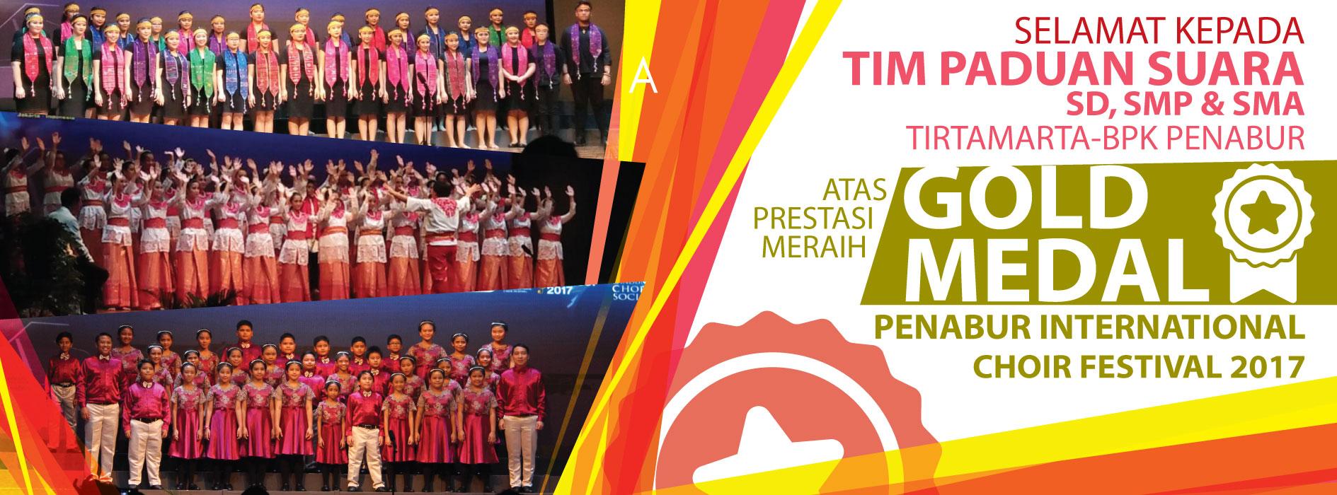 Selamat SD SMP SMA Sekolah Tirtamarta BPK Penabur Gold Medal Penabur International Choir Festival 2017