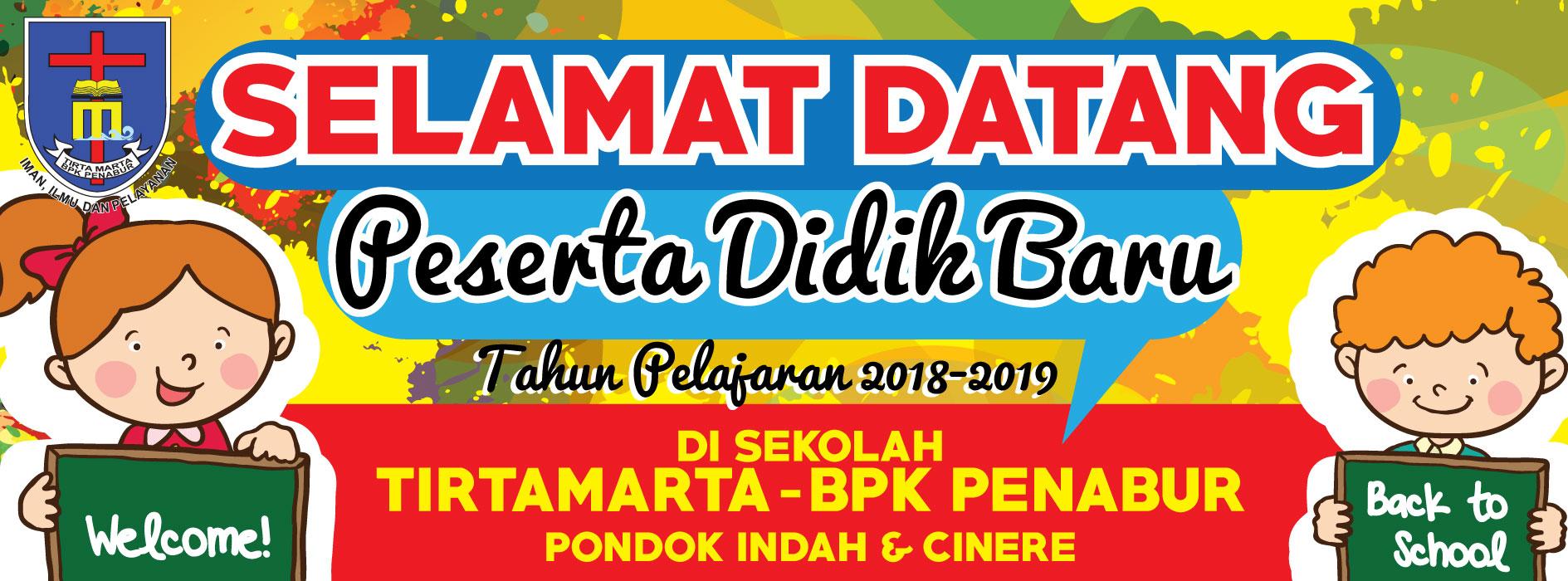 SELAMAT DATANG PESERTA DIDIK BARU SEKOLAH TIRTAMARTA BPK PENABUR PONDOK INDAH CINERE 2018 2019