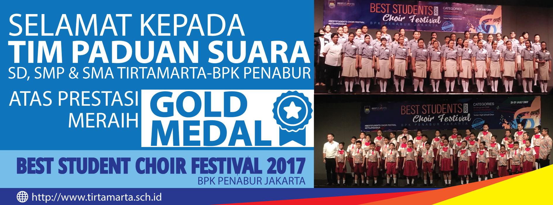 SD SMP SMA TIRTAMARTA BPK SEKOLAH PENABUR JAKARTA BEST STUDENT CHOIR FESTIVAL 2017 GOLD MEDAL SELAMAT ATAS PRESTASI